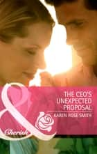 The CEO's Unexpected Proposal (Mills & Boon Cherish) (Reunion Brides, Book 3) ebook by Karen Rose Smith