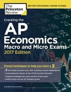 Cracking the AP Economics Macro & Micro Exams, 2017 Edition - Proven Techniques to Help You Score a 5 ebook by Princeton Review