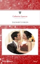 Zachary's Virgin ebook by Catherine Spencer