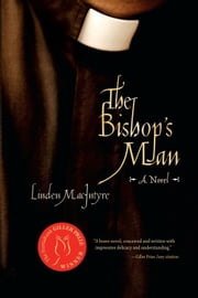 The Bishop's Man - A Novel ebook by Linden MacIntyre