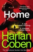 "Home - ""The modern master of the hook and twist"" – DAN BROWN ebook by Harlan Coben"