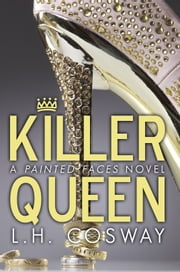 Killer Queen ebook by L.H. Cosway
