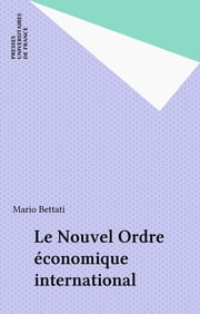Le Nouvel Ordre économique international ebook by Mario Bettati