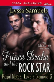 Prince Drake and the Rock Star ebook by Lyssa Samuels