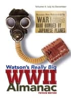 Watson's Really Big WWII Almanac ebook by Patrick Watson