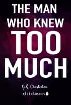 The Man Who Knew Too Much ekitaplar by G.K. Chesterton