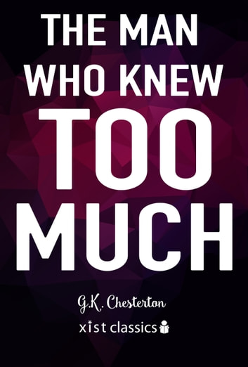 The Man Who Knew Too Much 電子書 by G.K. Chesterton