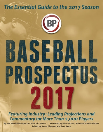 Baseball Prospectus 2017 ebook by Baseball Prospectus,Stephen Reichert,David Pease