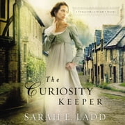 The Curiosity Keeper audiobook by Sarah E. Ladd