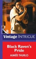 Black Raven's Pride (Mills & Boon Intrigue) ebook by Aimée Thurlo