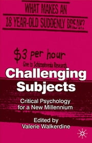 Challenging Subjects - Critical Psychology for a New Millennium ebook by Valerie Walkerdine