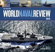 Seaforth World Naval Review 2013 ebook by Waters, Conrad
