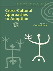Cross-Cultural Approaches to Adoption ebook by Fiona Bowie