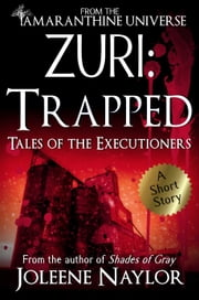 Zuri: Trapped (Tales of the Executioners) ebook by Joleene Naylor