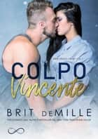 Colpo Vincente ebook by Brit DeMille