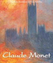 Claude Monet: Vol 1 ebook by Nathalia Brodskaïa, Nina Kalitina