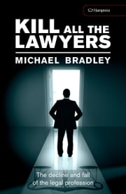Kill All the Lawyers ebook by Michael Bradley