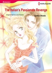 The Italian's Passionate Revenge (Harlequin Comics) - Harlequin Comics ebook by Lucy Gordon