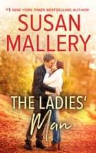 The Ladies' Man ebook by Susan Mallery