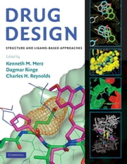 Drug Design - Structure- and Ligand-Based Approaches ebook by Kenneth M. Merz, Jr, PhD,...