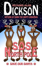 S.O.S. North Pole ebook by Richard Alan Dickson