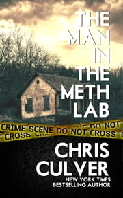 The Man in the Meth Lab eBook by Chris Culver