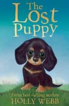 The Lost Puppy ebook by Holly Webb, Sophy Williams