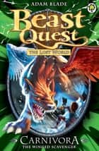 Beast Quest: Carnivora the Winged Scavenger - Series 7 Book 6 ebook by Adam Blade