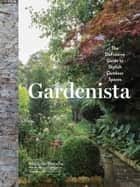 Gardenista ebook by Michelle Slatalla