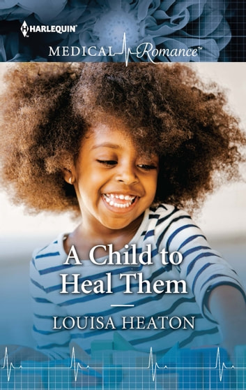 A Child to Heal Them ebook by Louisa Heaton