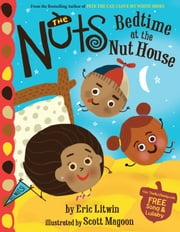 The Nuts: Bedtime at the Nut House ebook by Eric Litwin,Scott Magoon