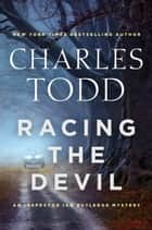 Racing the Devil - An Inspector Ian Rutledge Mystery ebook by Charles Todd