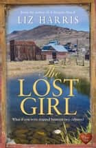 The Lost Girl (Choc Lit) ebook by Liz Harris