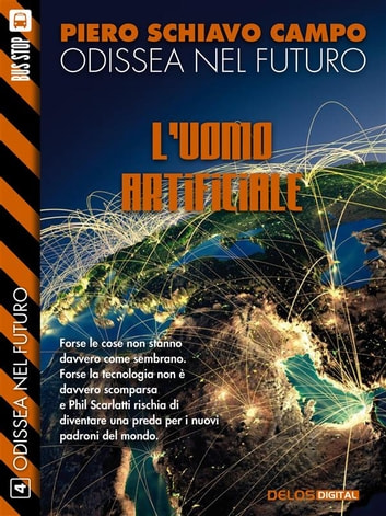 L'uomo artificiale - Odissea nel futuro 4 ebook by Piero Schiavo Campo