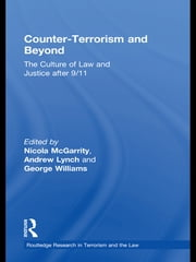 Counter-Terrorism and Beyond - The Culture of Law and Justice After 9/11 ebook by Andrew Lynch, Nicola McGarrity, George Williams
