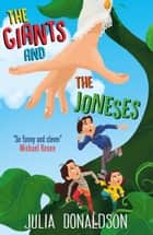 The Giants and the Joneses ebook by Julia Donaldson