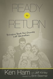 Ready to Return - Bringing Back the Church's Lost Generation ebook by Britt Beemer,Ken Ham,Jeff Kinley