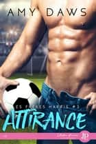 Attirance - Les frères Harris #3 eBook by Myriam Abbas, Amy Daws