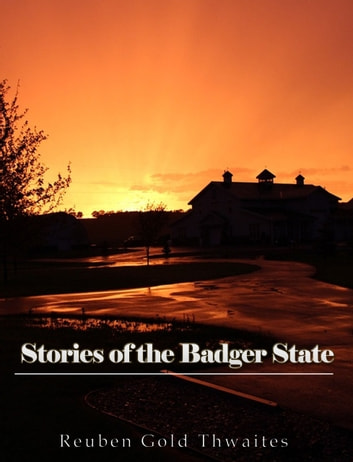 Wisconsin: The Story of the Badger State