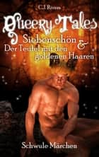 Queery Tales: Siebenschön ebook by C.J. Rivers