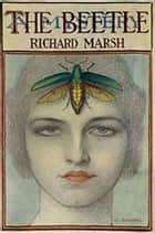 The Beetle ebook by Richard Marsh