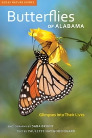 Butterflies of Alabama - Glimpses into Their Lives ebook by Kobo.Web.Store.Products.Fields.ContributorFieldViewModel