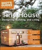 Tiny House Designing, Building, & Living ebook by Andrew Morrison, Gabriella Morrison