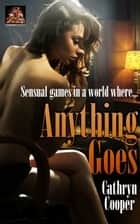 Anything Goes ebook by Cathryn Cooper