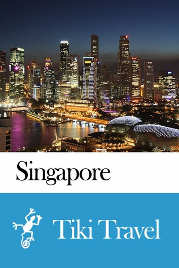 Singapore Travel Guide - Tiki Travel ebook by Tiki Travel