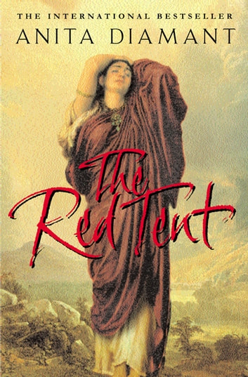 The Red Tent eBook by Anita Diamant