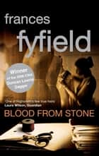 Blood From Stone ebook by Frances Fyfield