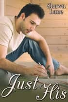 Just His ebook by Shawn Lane
