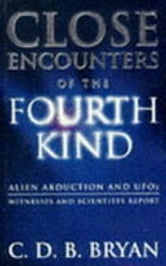 Close Encounters Of The Fourth Kind - Alien Abduction, UFOs, and the Conference at M.I.T. ebook by C.D.B. Bryan