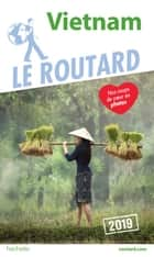 Guide du Routard Vietnam 2019 eBook by Collectif